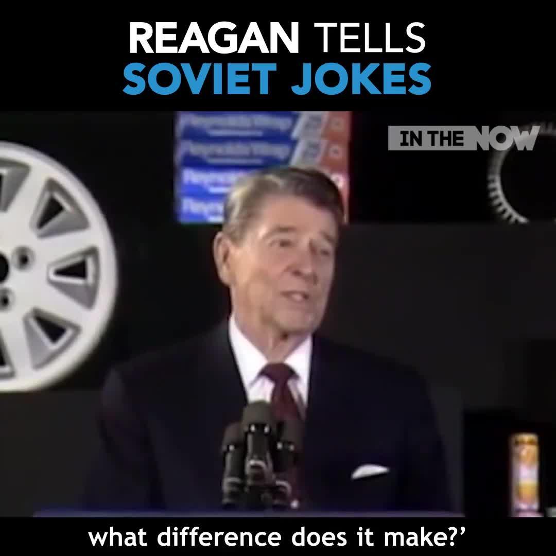 reagan tells soviet jokes. .. sad trumpet noise roll play aside Regan's Soviet jokes are pretty funny.