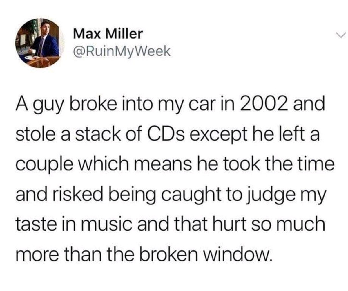 tastes. .. >be criminal >break into guys car >no CD's, but 3 128gb tumbdrives, sweet >take thumbdrives home about to jam out >all thumb drives filled with L