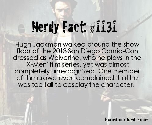"""6'2"""" is to short to be Dj4dmin. . New East: #1131 Hugh Jackman walked around the shew floor of the 2013 San Diego Comission dressed es Wolverine, whe he plays i"""