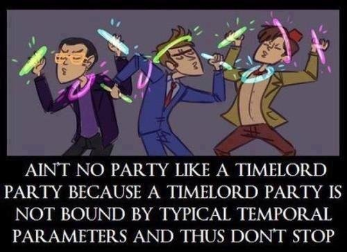 AINT NO PARTY LIKE A TIME LORD PARTY