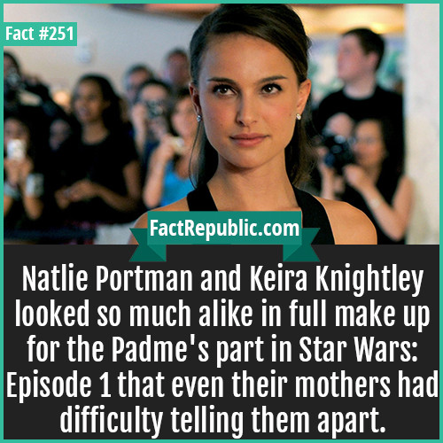 Amazing facts of the day!!. . to W Natzie Portman and mire I( nighties looked so much alike in full make up for the Padme' s part in Star Wars: Episode tthat ev