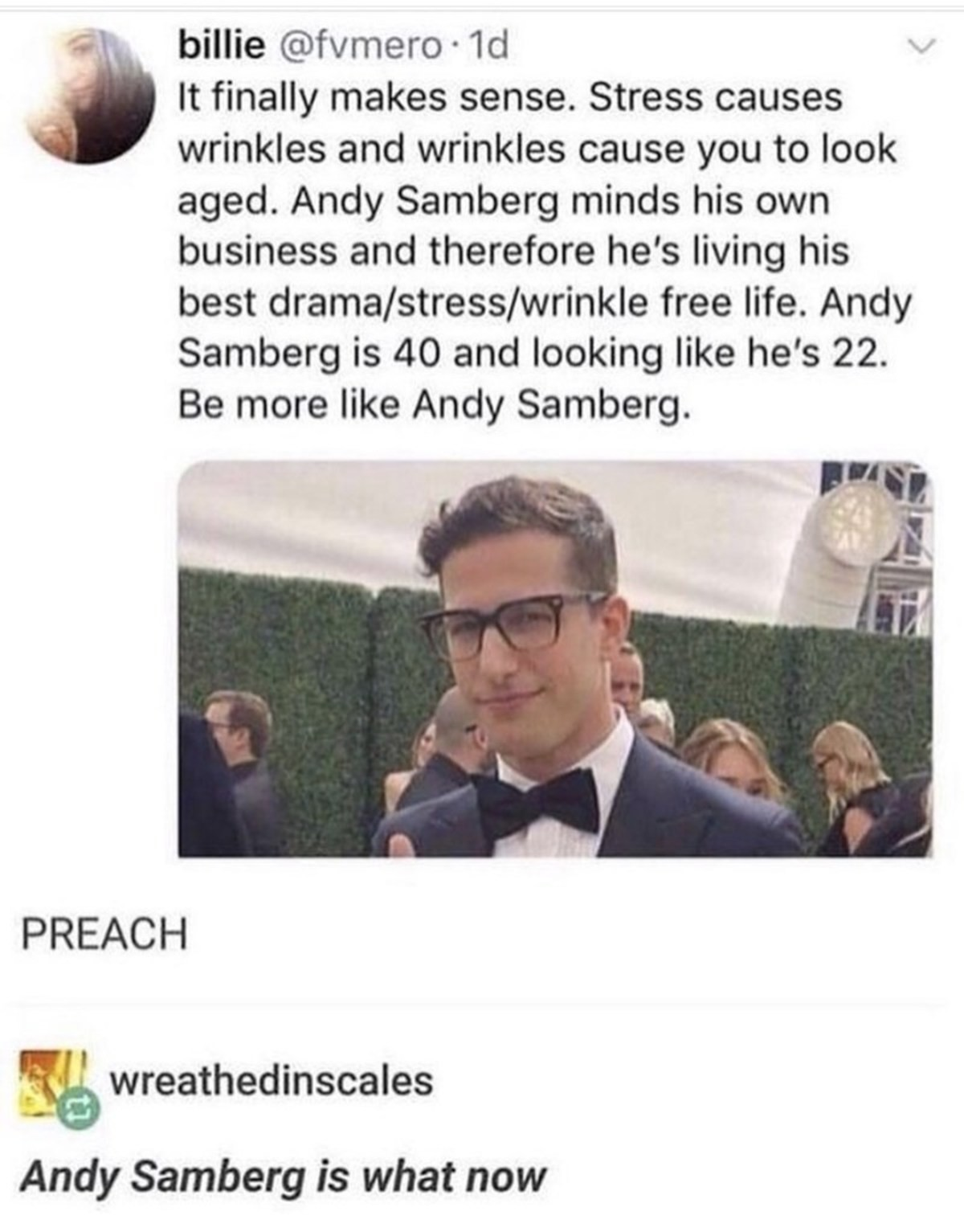 Andy Samberg. .. the real secret: celebrities have personal trainers, dietitians, surgeons, and all kinds of resources to stay looking young. Most celebrities are in their 40s a