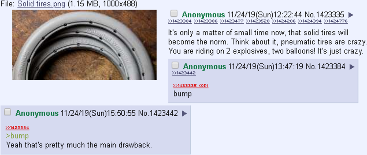 Anon bumps a post. .. The problem with solid tires, and the reason bikes at least don't use them is because solid tires makes a very bumpy ride, with higher chance of deformation due