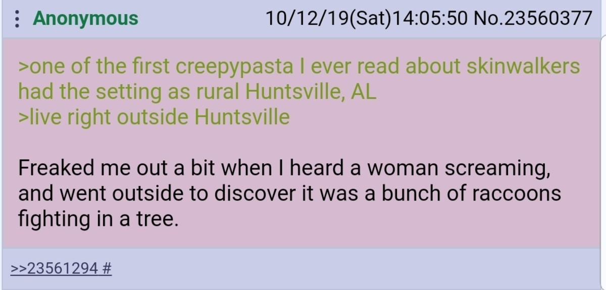 Anon Reads a Creepypasta. .. The ironic part is talking about Skinwalkers is actually what summons us.