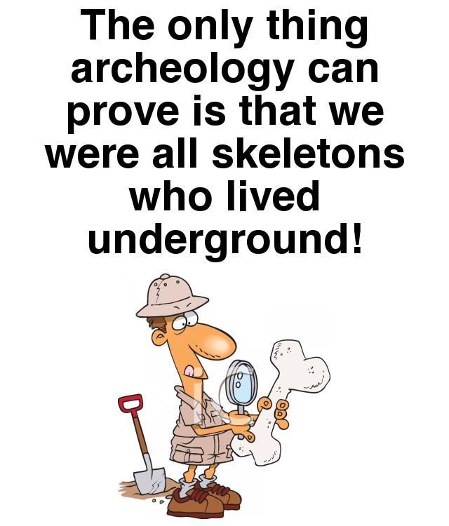 Archeology. It's a load of .