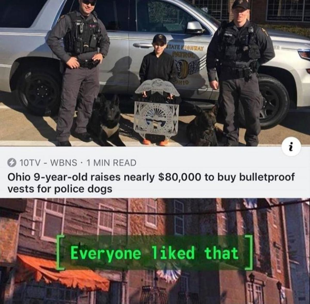 Armor puppers. Don't pet police dogs, it's for your own and your arm's good.. how tf does 9yo kid raise 80k?