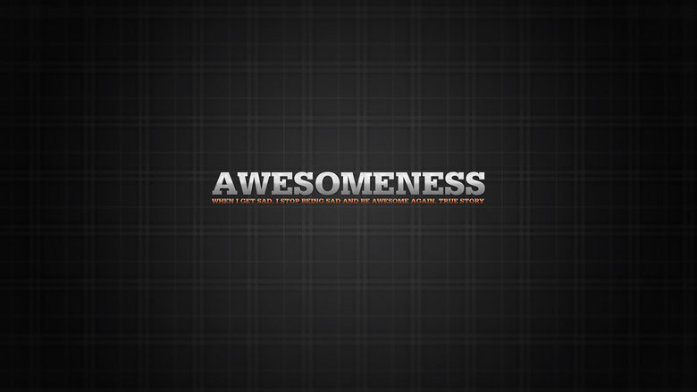 Awesomeness Wallpaper