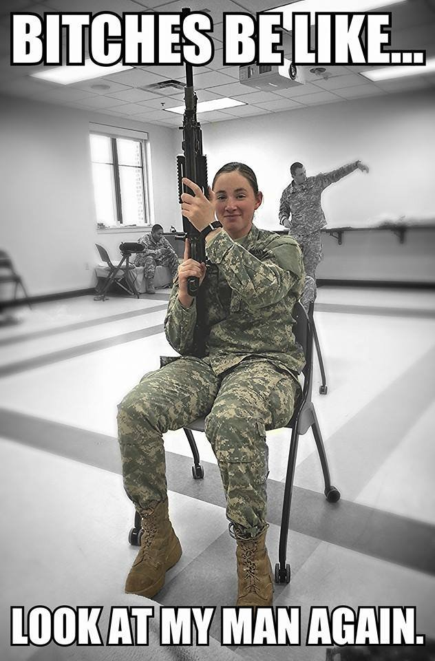 bad ass female soldier. friend of mine made a funny meme with a pic of his girlfriend. let's make this happen people!.. thunderthighs