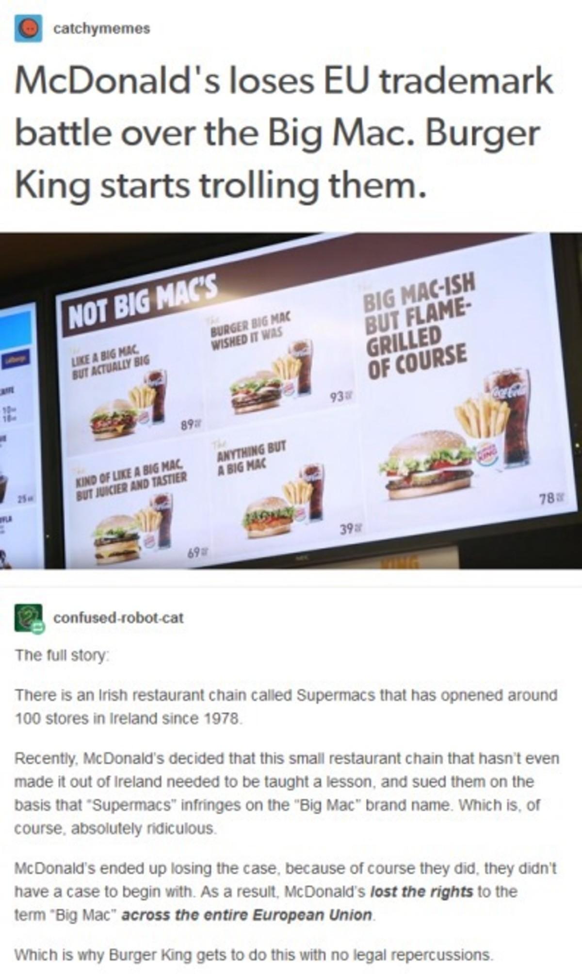 BK trolls McDonald's over lost EU trademark fight. https://www.forbes.com/sites/mahmoodkhan1/2019/02/02/lessons-from-mcdonalds-global-trademark-battles/#50955a3