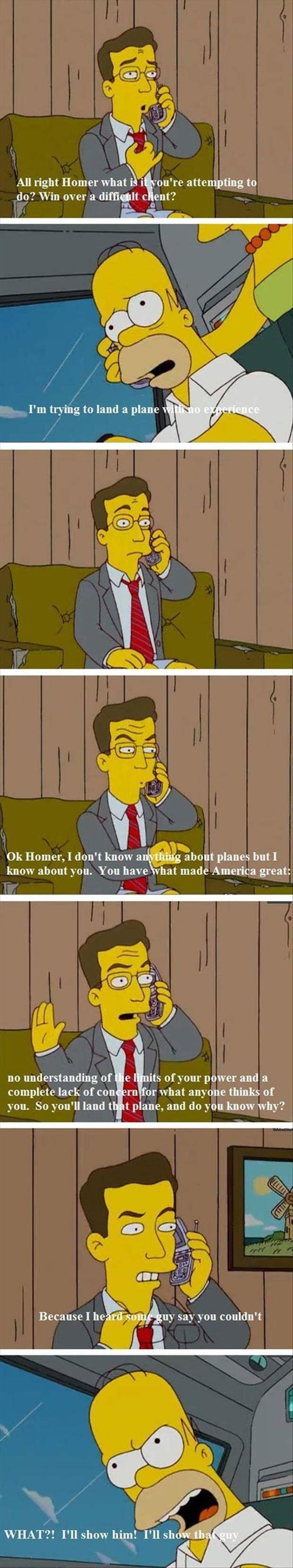 """Colbert 6. source: simpsons. re attempting to do? Win over a dime"""" Homer, 1 don' t know @ planes but] know about you. You have hat made America great: tir no un"""