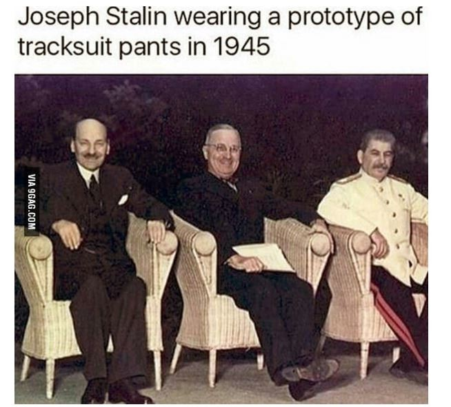 Dank Tomfoolery 7. join list: Dankness (2663 subs)Mention History. Joseph Stalin wearing at prototype of illgal? pants in 1945. Theres a whole subreddit with these stupid amazing fast food memes