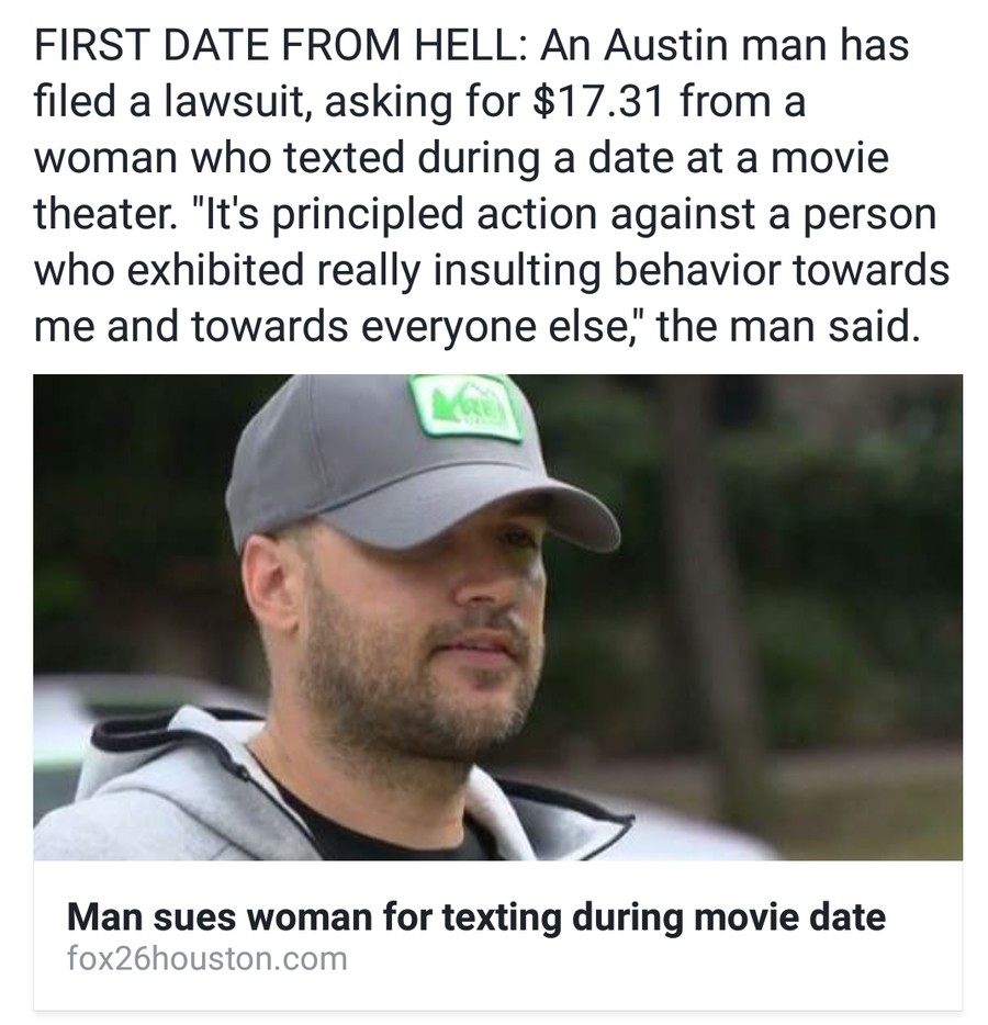 Disrespectful chick gets sued by butthurt guy. http://www.fox26houston.com/news/255217605-story join list: Texas (166 subs)Mention History. FIRST DATE FROM HELL