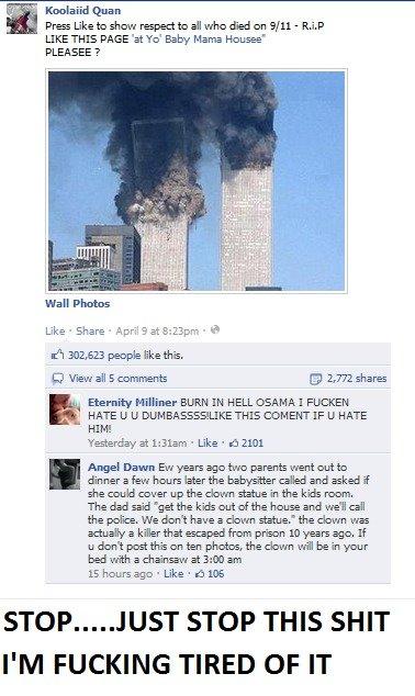 Facebook (3). . was rasps: 9/ 11- Rip LIKE THIS PAGE 'at Yo' Baby Mama Housed PLEASEE ? wail Photos Like I Share I I Eternity BURN EN HELL EMA I HATE LI U BUM T