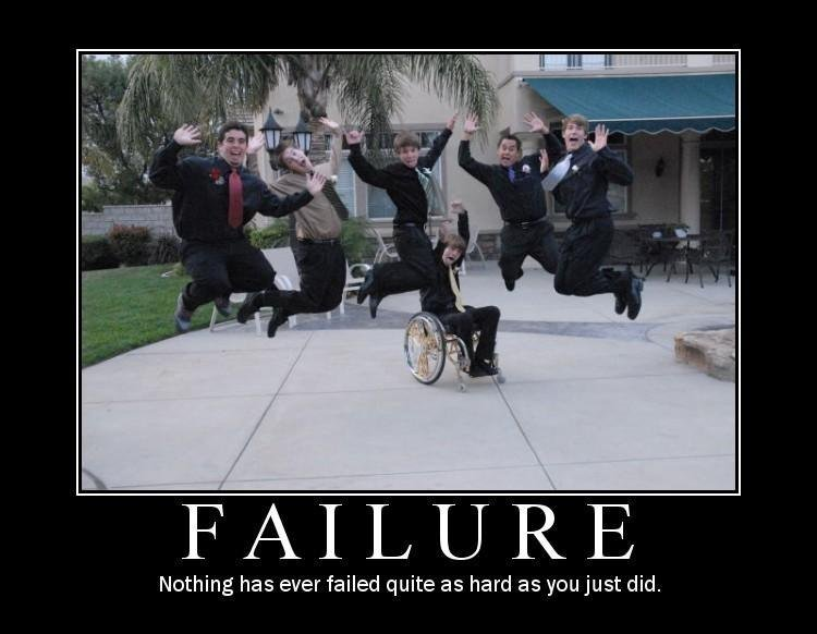 failure. . Nothing has ever failed quite as hard as you just did.