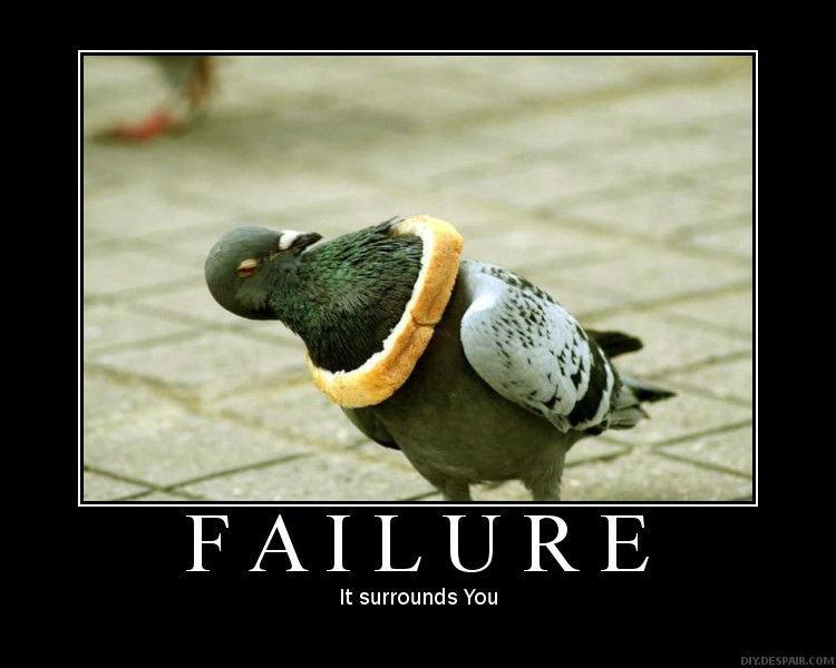Failure. . FAILURE It surrounds You. Bread