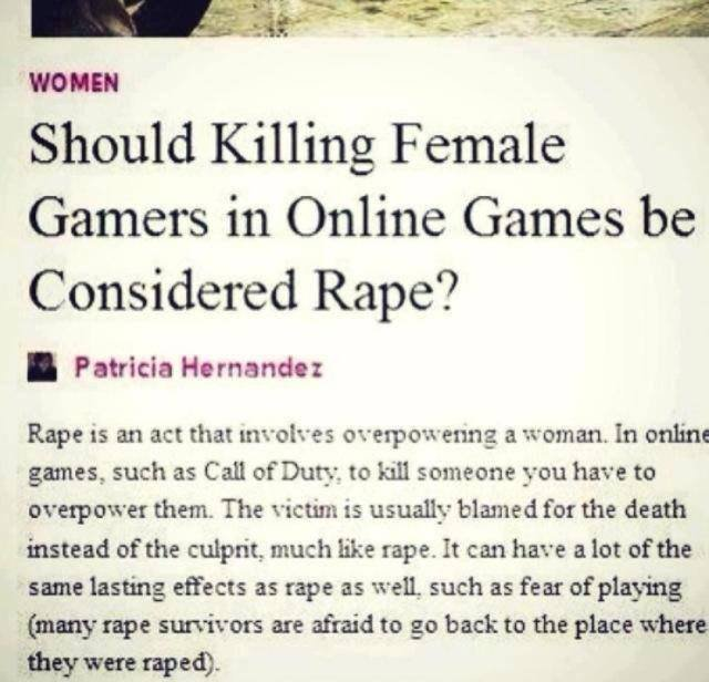 """Female Gamers be like. . Should Killing Female Gamers in Online Games be Considered Rape? I Patricia Hernandez Rape is an act that """" o' a woman, In amiss: games"""