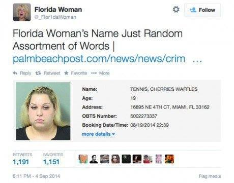 Florida Woman. ima go out on a limb and say she dosent play tennis. Fluvial: 'Emma IE? '1. mm Florida Woman' s Name Just Random Assortment of Words l news/ news