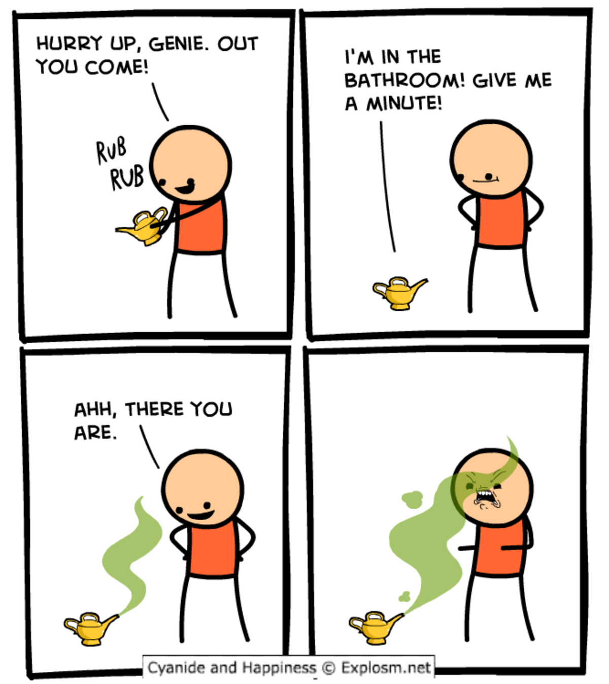 Genie Week. http://explosm.net/comics/4921/ join list: CyanideandHappiness (123 subs)Mention Clicks: 2955Msgs Sent: 14667Mention History. HURRY UP, GENE. OUT YO