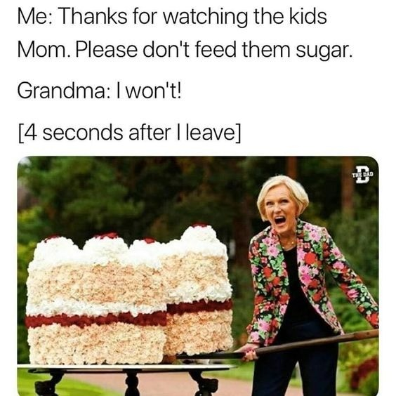 Grandma No!. .. I was waiting to give my kid cookies for a special occasion and so I could see their delight at eating his first home-made chocolate chip cookies. Left him at g