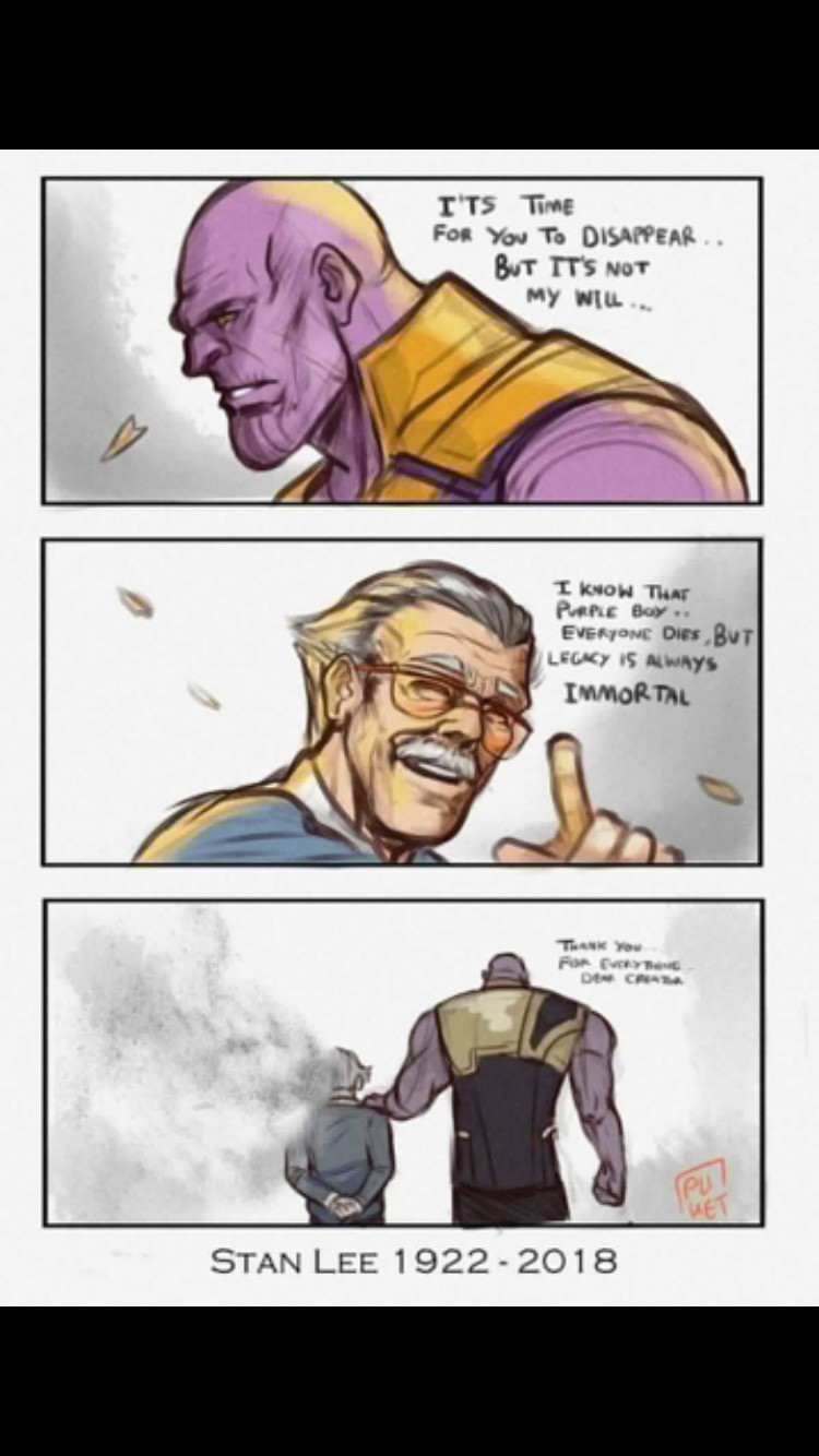 He would have been 96 yesterday. .. I can't believe Thanos man just murdered Stan Lee.