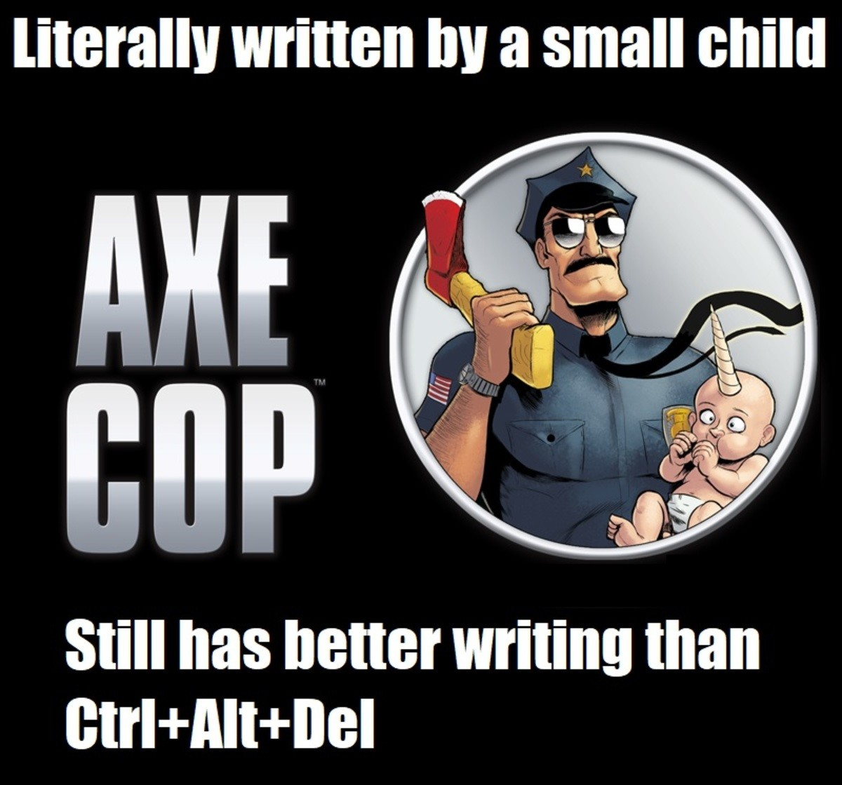He'll Chop Off Your Heads. If you haven't watched/read Axe Cop, you should seriously do it when you get the chance. Both the webcomic and the TV show kick major