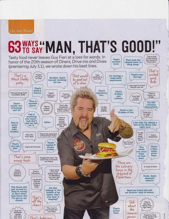 Here you go. If you asked here it is. If you didn't here is is, anyway.. Tasty food never leaves Guy Fieri at an has . In f 1 ' homor of the seamen of Diners, D