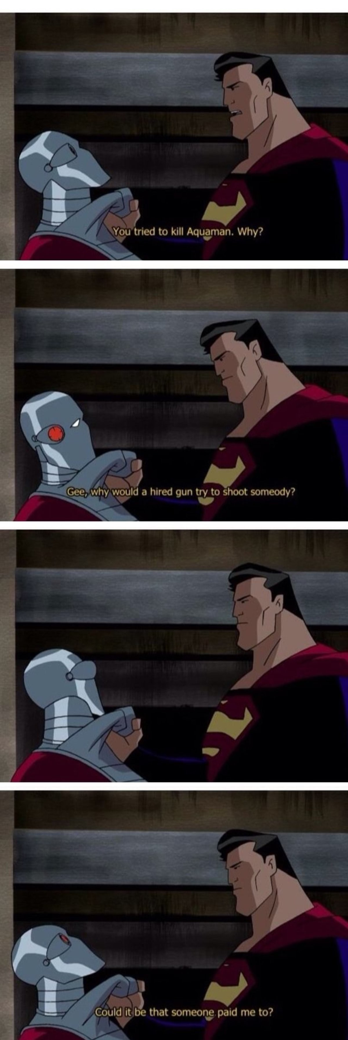 Hired Gun. .. Why the would anyone sass Supes though, seriously?