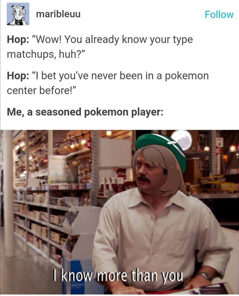hop to it. .. I've lived through more new types than battles you've won English Hau.