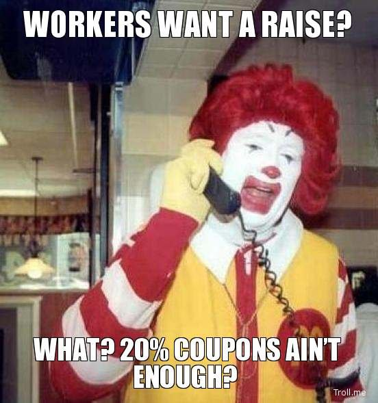 Horrible Boss Ronald. . WANT A RAISE?