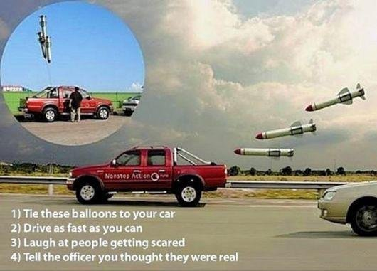 """If you see a car like this on the road?. . 11 Tie these balloons to your our 1} Drdre asfasf as you can . """"t It Laugh at people getting stared in Tell the other"""