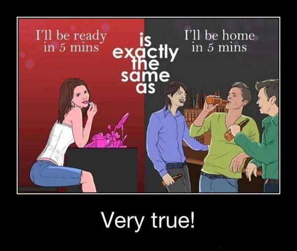 I'll be ready in 5 minutes. . I' ll be ready q I' ll he home 5 nuns in 5 mins same Very true!. post this garbage on facebook were it belongs