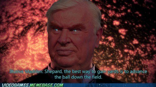 """Illusive Madden. Saw this on memebase, laughed till it hurt.. l"""" the ball down the field. i up ."""