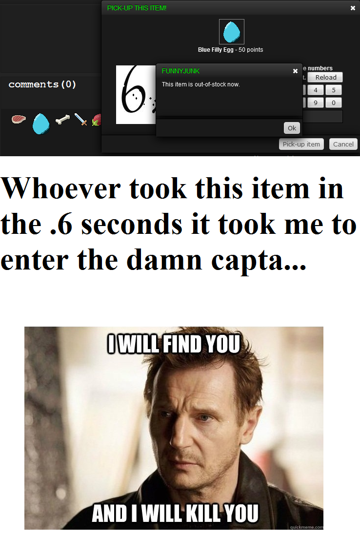ing items. Every time. Every. . Time.. comments{ D} Whoever took this item in the .6 seconds it took me to enter the damn capta.... Well i seen this and hated myself for not knowing 35-9
