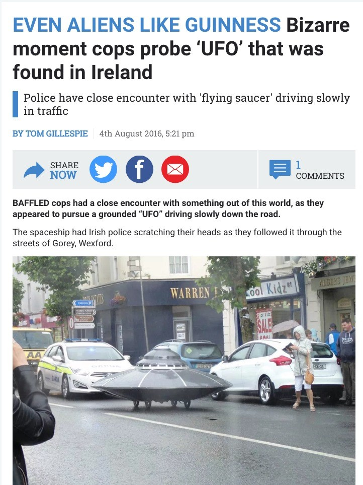 Irish UFO - Even Aliens Like Guinness. The slow-moving UFO, or should that be UDO (Unidentified driving object), was holding up traffic as it drove through the