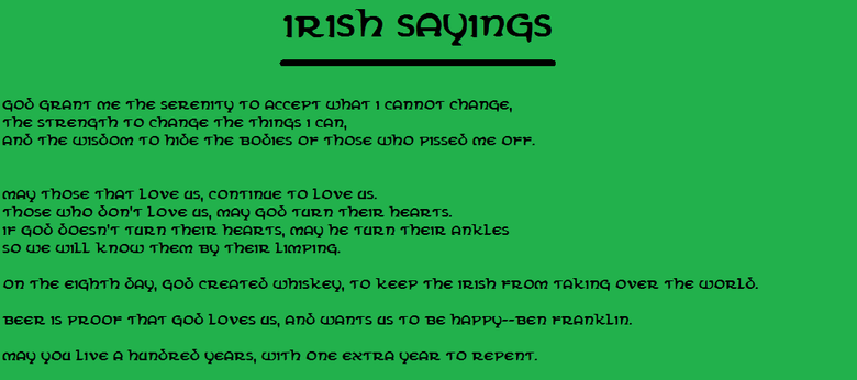 Irish sayings.. Ok some are a bit, well, different, but my Irish mother-in-law has said these things, so they MUST be Irish.<br /> comment,rate,<a href