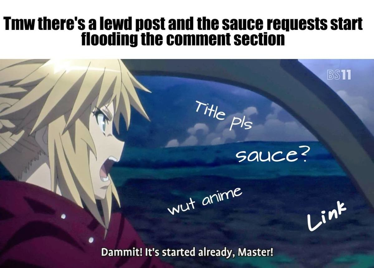 me irl. join list: TomboyThots (1803 subs)Mention History. the comment section Dammit! It' s started already, Master!. Well just give the sauce before they ask then.