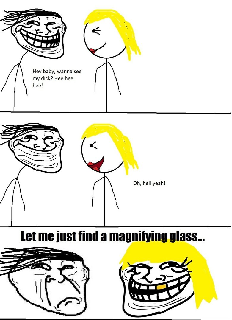 Mildly Funny Comic. Hi.. Hey baby, wanna see my dick? Hee hee heel Oh, hell yeah! let me inst a magnifying glass...