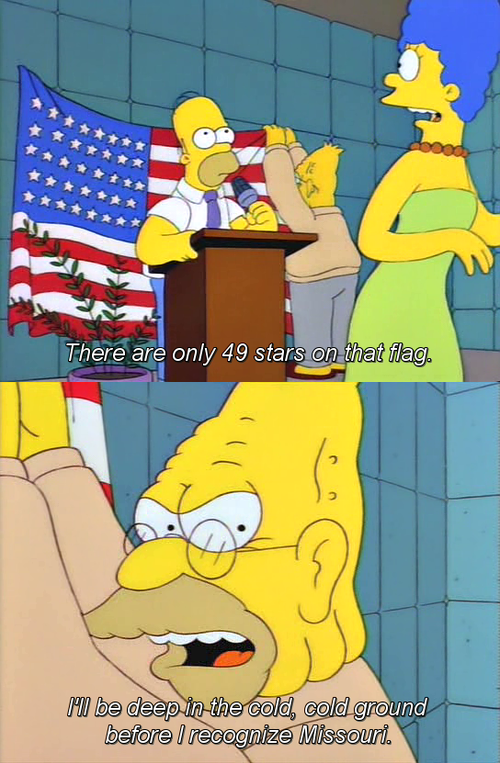 Misery. Source: Simpsons subscribe for more Missouri (see pronunciations) is a U.S. state located in the Midwestern United States. Missouri is the 21st most