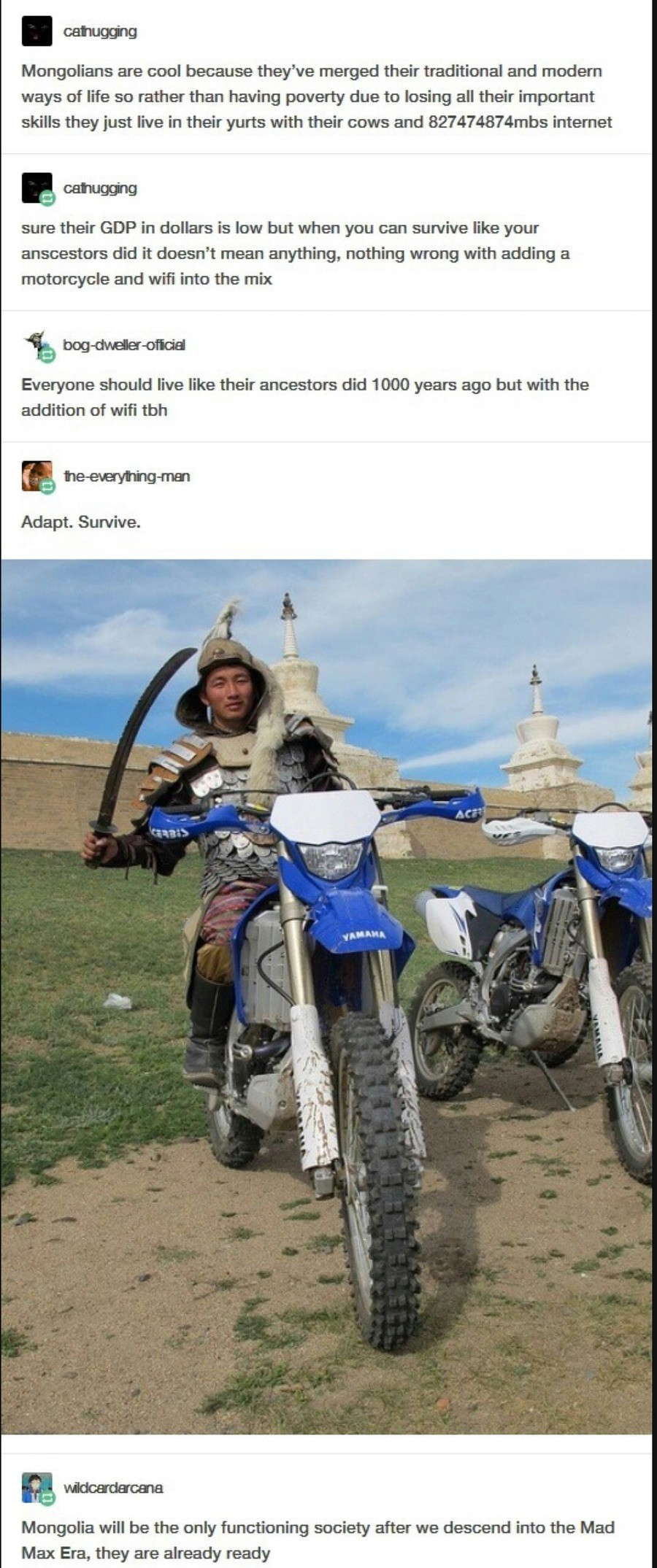 Mongolia. .. Everybody wants to live like their ancestors, but no one wants to die like them