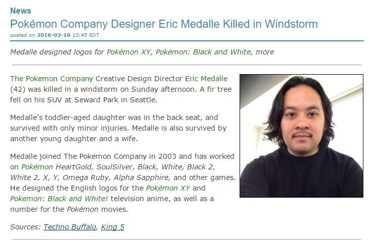 Never again will he love us with pokemon. http://www.animenewsnetwork.com/news/2016-03-16/pokemon-company-designer-eric-medalle-killed-in-windstorm/.99854 (Sour