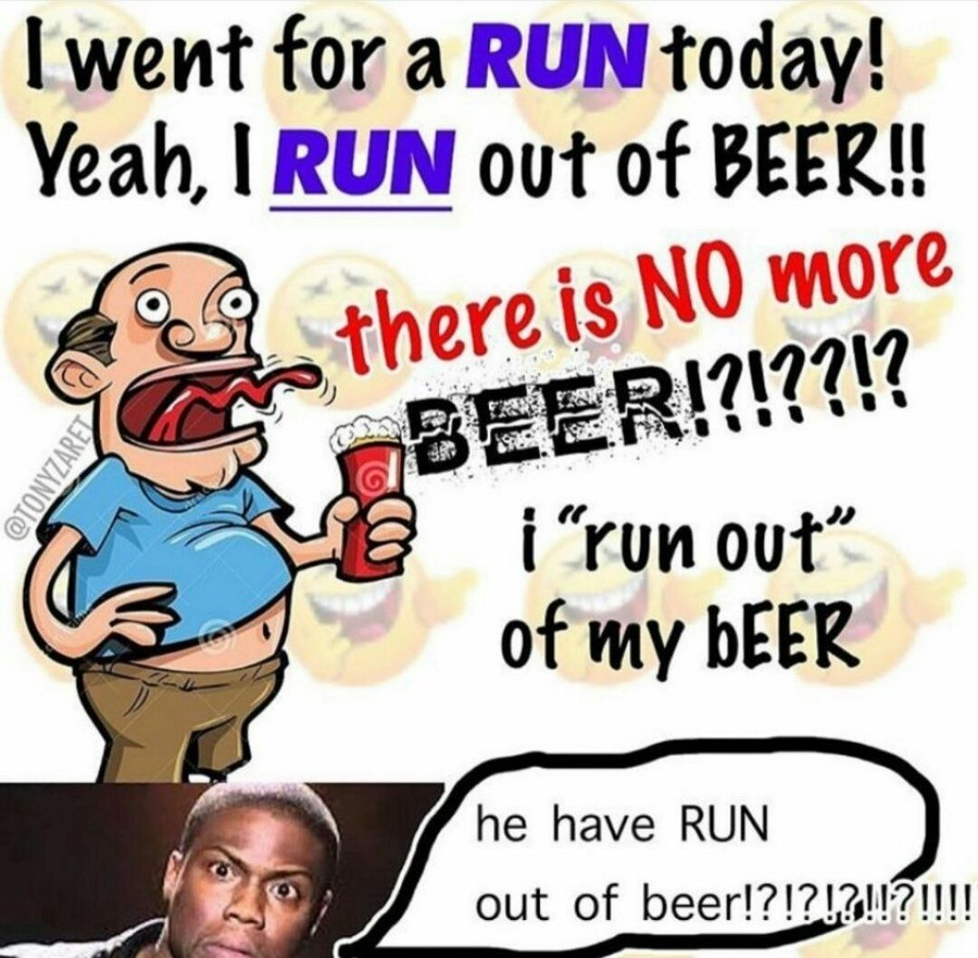 Ran... out of beer !!!. .. Why do people like beer? Its like liquid bread, why not just make a sandwich and drink some iced tea?