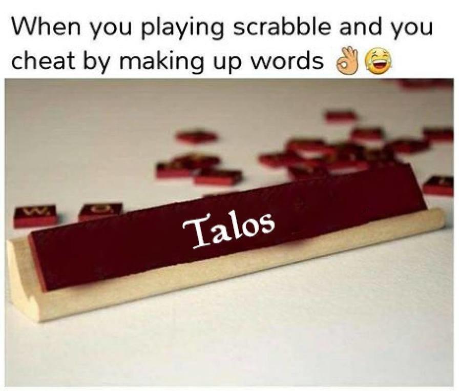 reeeeeeee. . N/ hen you playing scrabble and you cheat by making up l/ i/ tride; iii', ' i),. THALMORFAGS GET OFF MY BOARD REEEEEEEEEEEEEEEEE