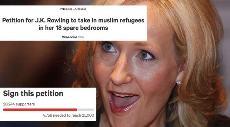 Rowling to take muslim refugees. https://www.change.org/p/j-k-rowling-petition-for-j-k-rowling-to-take-in-muslim-refugees-in-her-18-spare-bedrooms. Petition for