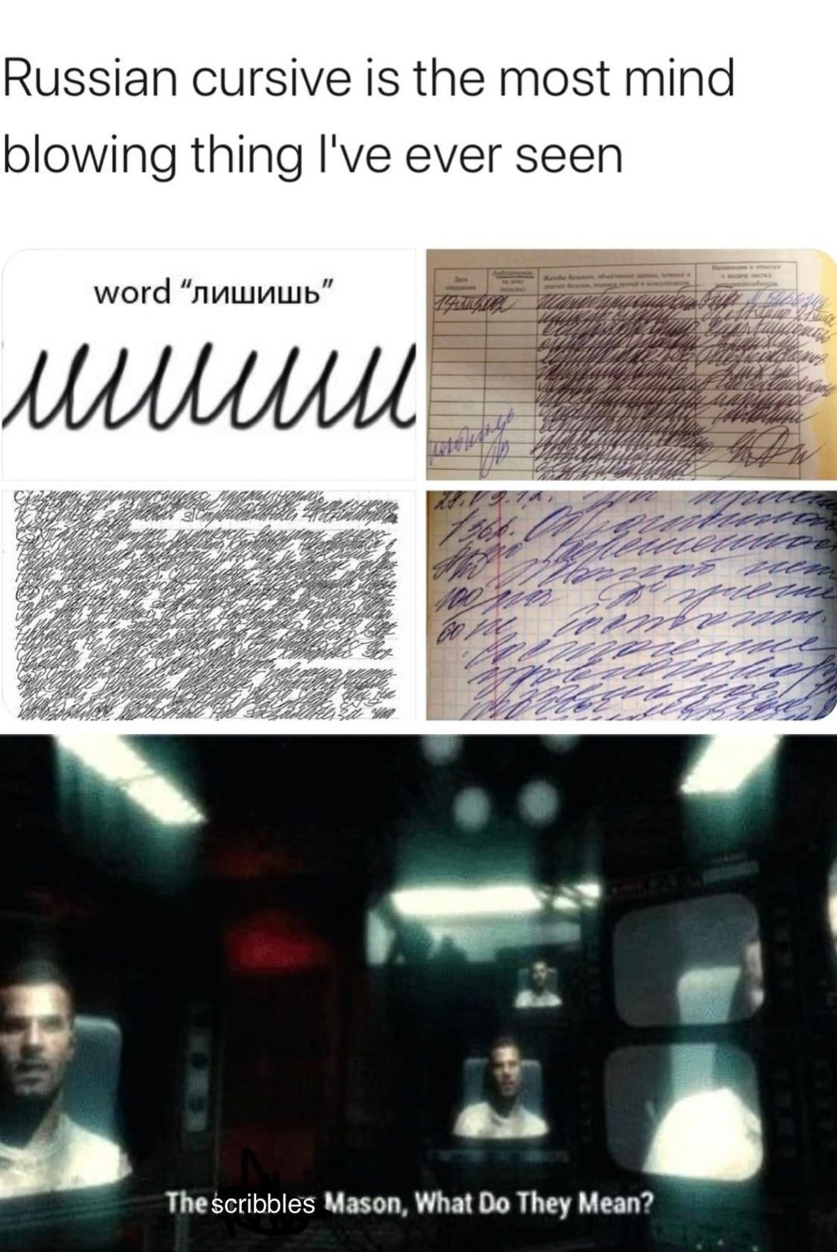 Russian Cursive. .. I fail to understand how this isnt jsut one giant joke the russians are keeping up