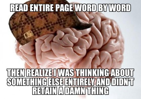 Scumbag brain. Looking for an epic browser game? Join me here: www.erepublik.com/it/referrer/Morgoth95. HEM] ENTIRE PHI?!' EMBED THING. my brain does this every single day, thats why i never managed to learn anythin in school and learned like 4 sentences out of a 2 page speech.
