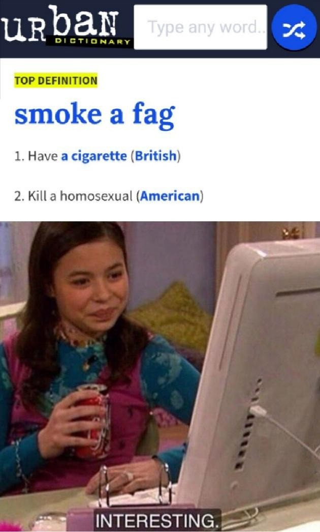 smoke. .. Bumming a smoke and bumming a fag are two very different things