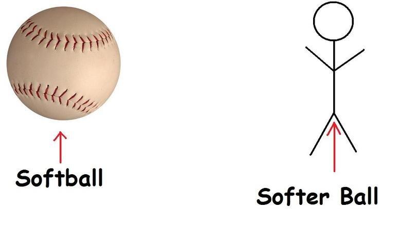 Softer ball. . Softer Ball. thats a baseball