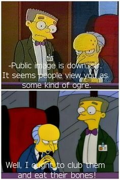 """The Simpsons Comps: Burns and Smithers 2. Source: Simpsons. male viewing is some kind of care. Well. I Jotiee, club m and at their bones!. First image dialogue - Season 6 - Episode 18, """"A Star Is Burns"""" Both images I suspect go to """"The Last Temptation of Homer"""" - Season - 5, Epi"""