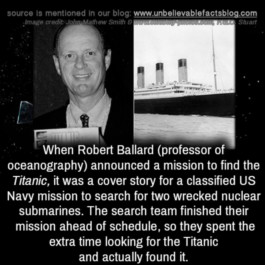 The Titanic. .. These cover stories are reason why I don't trust gov in the first place. Ufo - coverage stories to hide secret planes. retrieving animals from space - mission w