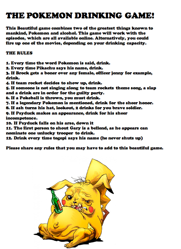 The Ultimate Pokemon Drinking Game!. The Ultimate Pokemon Drinking Game! Completely epic! please comment any stories / experiences of this game and any other ru